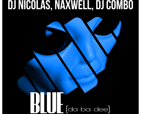 NEW PROMO: DJ Nicolas, Naxwell, DJ Combo - Blue (Da Ba Dee)