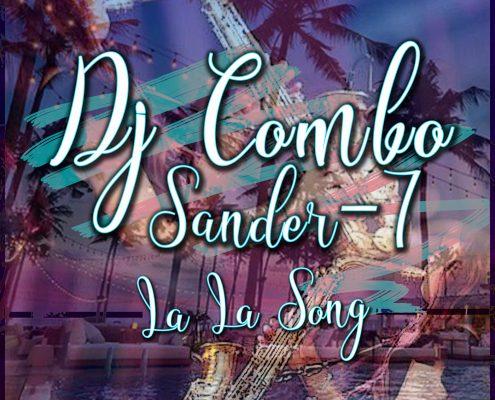 New Promo & Teaser: DJ Combo & Sander-7 - La La Song